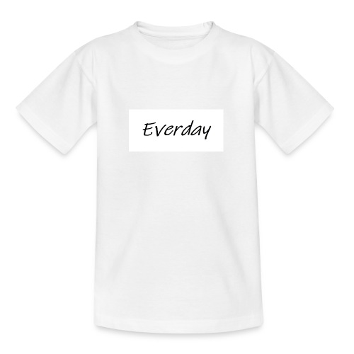 Everday - Teenager T-Shirt