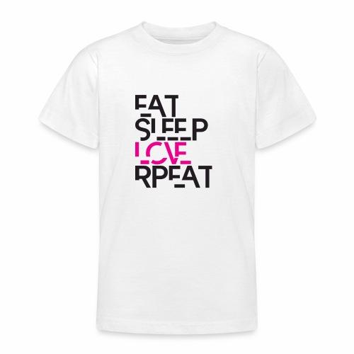 eatsleeploverepeat - Teenager-T-shirt