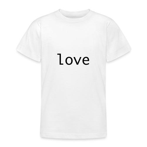 love - T-shirt tonåring