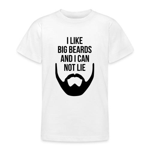 I Like Big Beards - Teenage T-Shirt