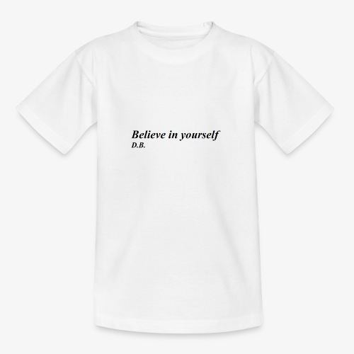 Credi in te stesso - Maglietta per ragazzi