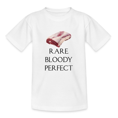 Rare Bloody Perfect , beef for the meat eater - Teenager-T-shirt
