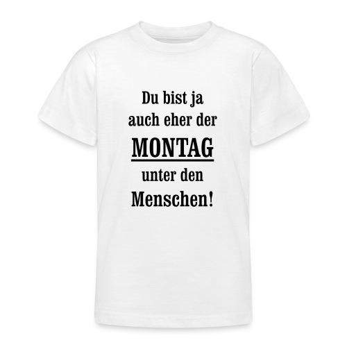 Montag antriebslos kein Wochenende mehr null Bock - Teenager T-Shirt
