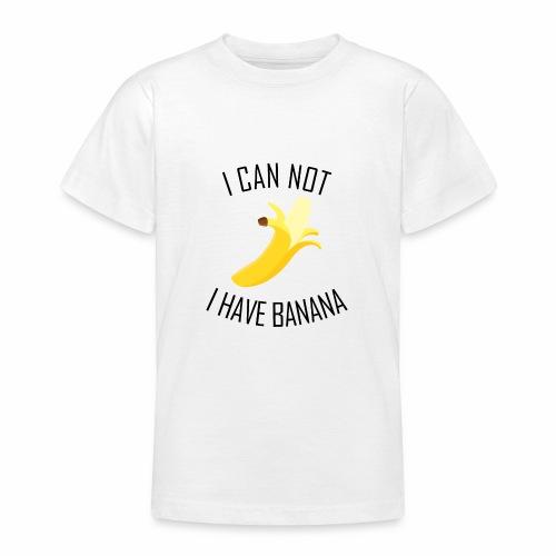 J'peux pas j'ai Banane - Version anglaise - T-shirt Ado