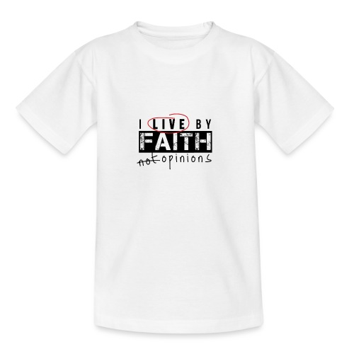 Live by Faith-White - Teenage T-Shirt