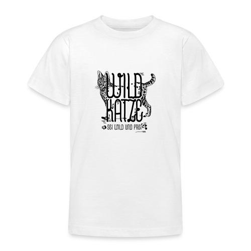 Wildkatze Sei wild und frei Geschenkidee - Teenager T-Shirt