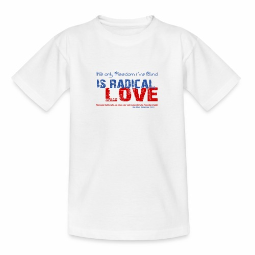 Radikale Liebe blue - Teenager T-Shirt