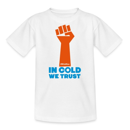 In Cold We Trust - Teenage T-Shirt