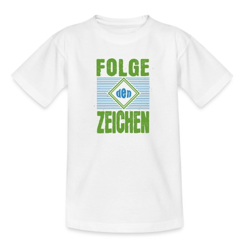 Folge den Zeichen - Teenager T-Shirt