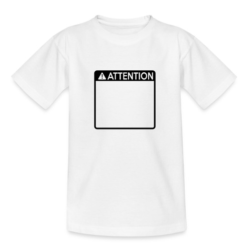 Attention Sign (1 colour) - Teenage T-Shirt