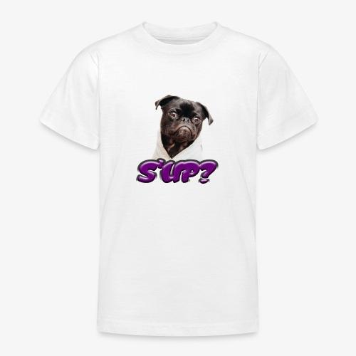 Sup pug - Teenage T-Shirt