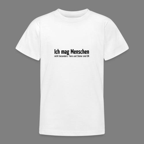 Ich mag Menschen - Teenager T-Shirt