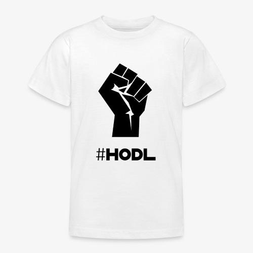 HODL-fist-b - Teenage T-Shirt