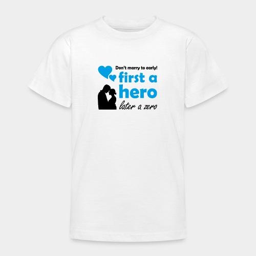 GHB from Hero to Zero 190320183 - Teenager T-Shirt