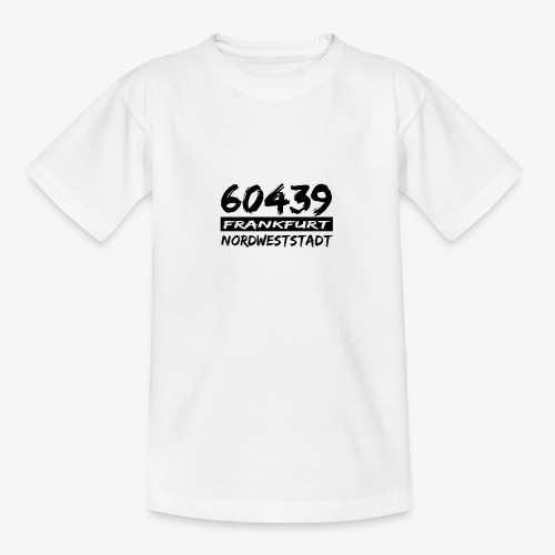 60439 Frankfurt Nordweststadt - Teenager T-Shirt