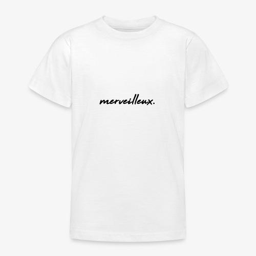 merveilleux. Black - Teenage T-Shirt