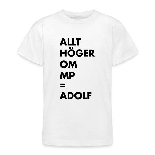 Allt höger om MP = Adolf - T-shirt tonåring