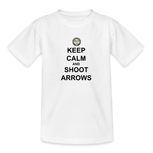 Keep Calm And Shoot Arrows - Svart Text - T-shirt tonåring