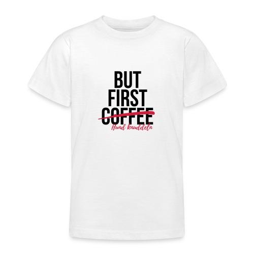 But first Coffee - Hund k - Teenager T-Shirt