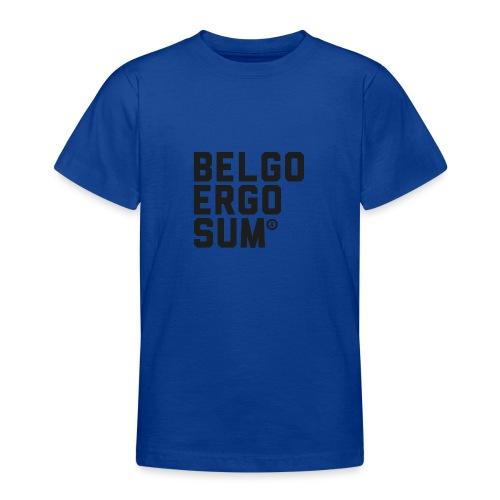 Belgo Ergo Sum - Teenage T-Shirt