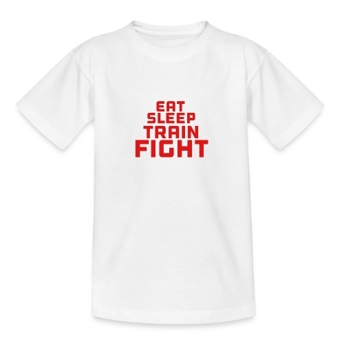 Eat sleep train fight - Teenage T-Shirt