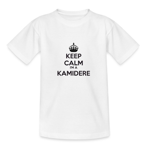Kamidere keep calm - Teenage T-Shirt