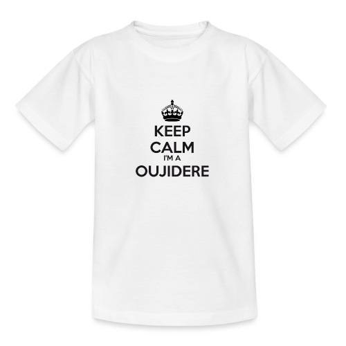 Oujidere keep calm - Teenage T-Shirt