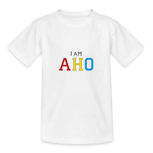 I am aho - Teenage T-Shirt