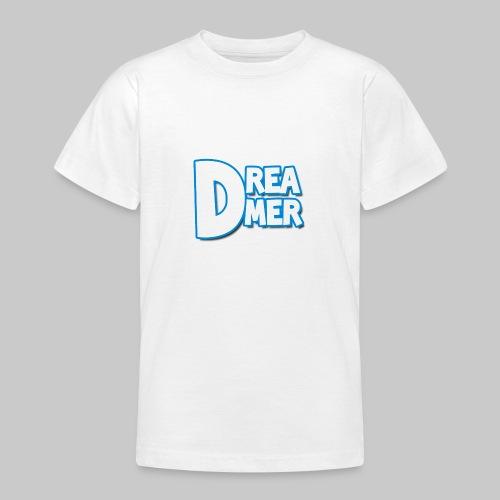 Dreamers' name - Teenage T-Shirt