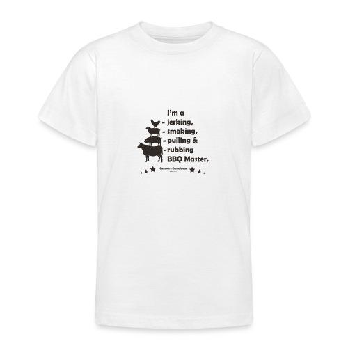 I'm a jerking, smoking, pulling & rubbing BBQ Ma - Teenager T-Shirt