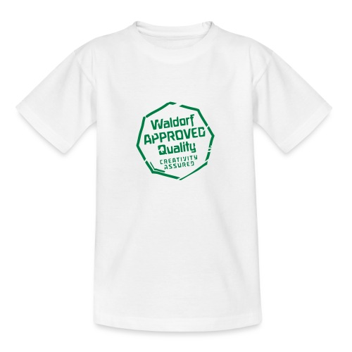Waldorf APPROVED Quality Creativity Assured - Teenager T-Shirt