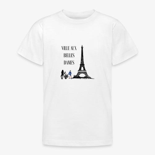Paris Ville aux belles dames - T-shirt Ado