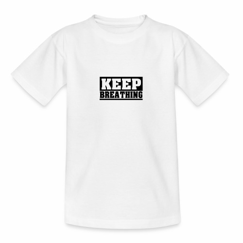 KEEP BREATHING Spruch, atme weiter, schlicht - Teenager T-Shirt