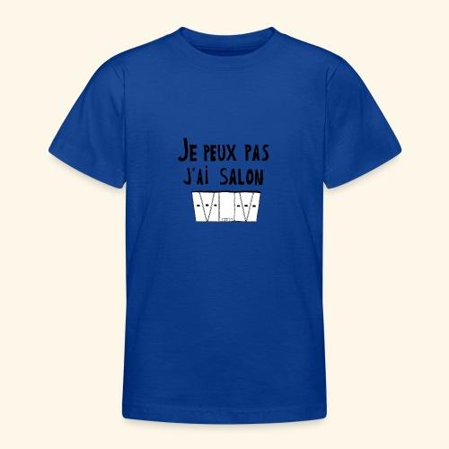 Je peux pas j'ai salon - T-shirt Ado