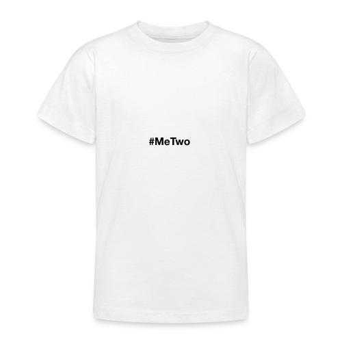 #MeTwo ist das Hashtag gegen Rassismus im Alltag - Teenager T-Shirt