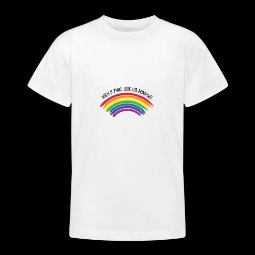 When it rains, look for rainbows! - Colorful Desig - Maglietta per ragazzi