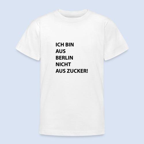 Ich bin aus Berlin #Stadtgeschenke - Teenager T-Shirt