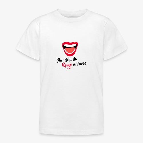 AU-DELÀ DU ROUGE À LÈVRES - T-shirt Ado