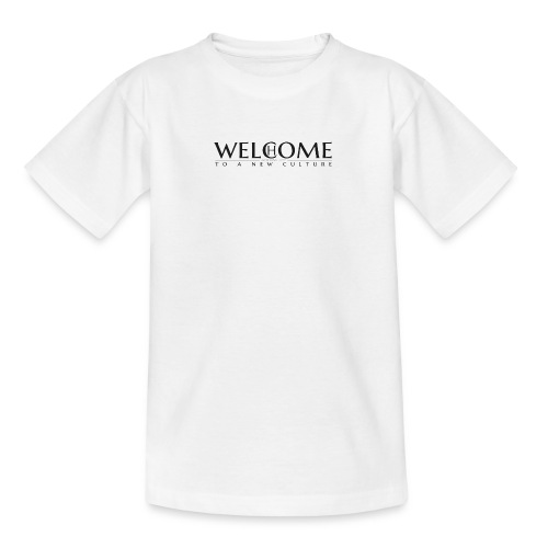Welcome Home - to a new Culture - schwarz - Teenager T-Shirt