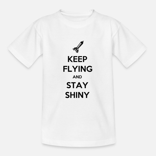 Keep Flying and Stay Shiny - Teenager T-shirt