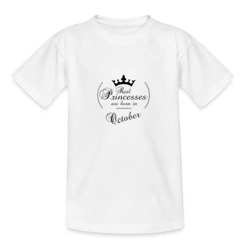 Real Princesses was born in October - Teenager T-Shirt