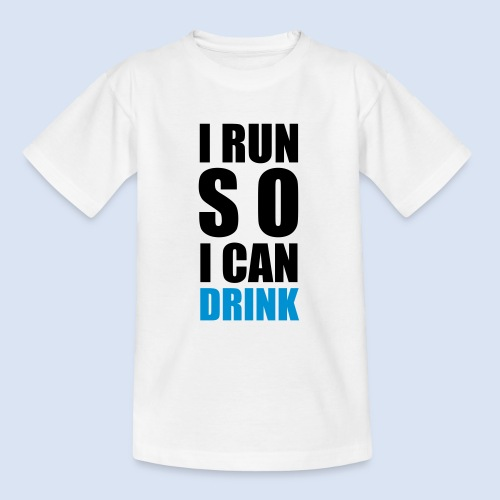 I RUN SO I CAN DRINK - Teenager T-Shirt