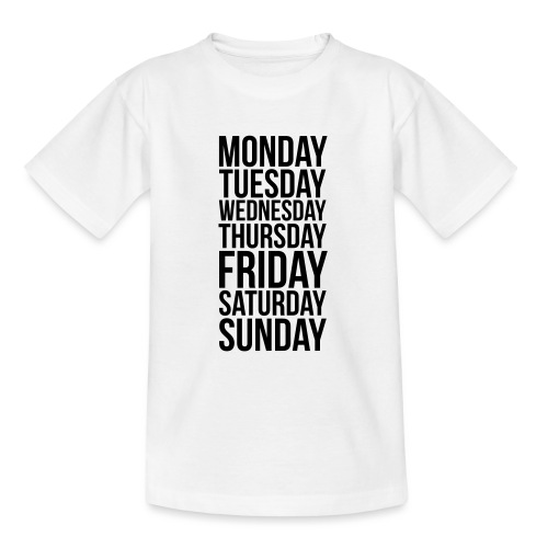 Days of the Week - Teenage T-Shirt