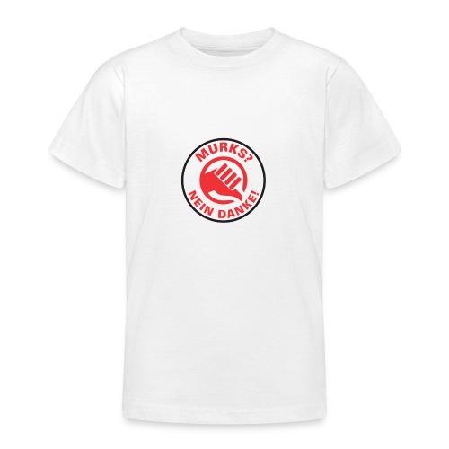 MURKS? NEIN DANKE! LOGO T-Shirts - Teenager T-Shirt