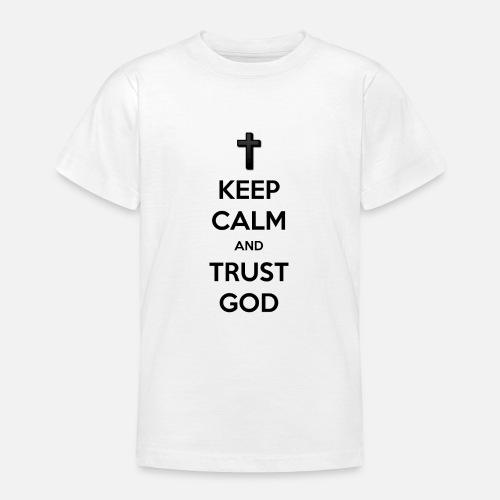 Keep Calm and Trust God (Vertrouw op God) - Teenager T-shirt