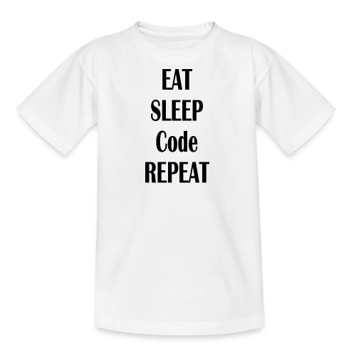 EAT SLEEP CODE REPEAT - Teenager T-Shirt
