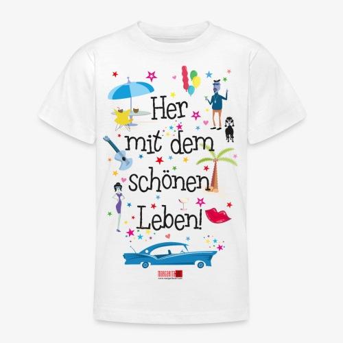 55 Her mit dem schönen Leben Margarita-Art - Teenager T-Shirt