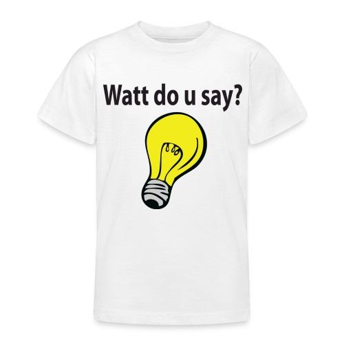 wattdousay - T-shirt tonåring