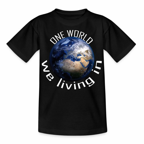 One World we living in - Teenager T-Shirt