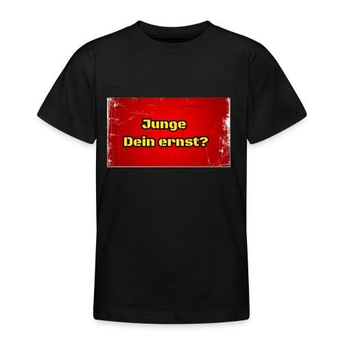 Junge Dein Ernst? AlleineShop.de - Teenager T-Shirt